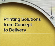 Printing Solutions from Concept to Delivery
